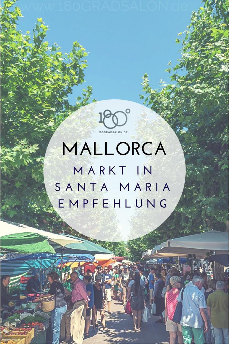 Markt Tipp auf Mallorca - Ausflug am Sonntag nach Santa Maria