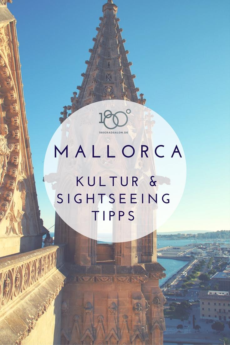 Mallorca Urlaub 2018 und die besten Tipps für Kultur und Sightseeing