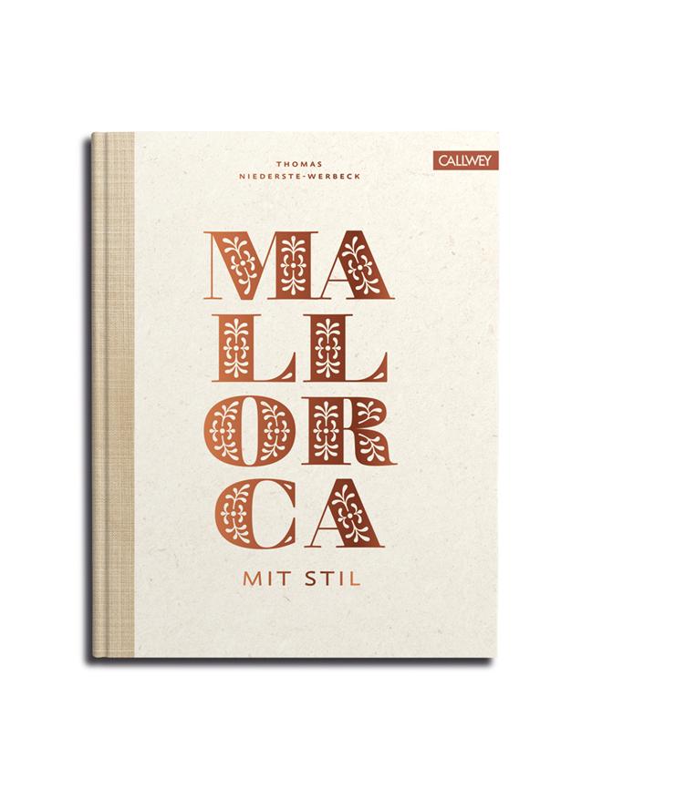 Mallorca mit Stil - Wohnen und Leben auf der Lieblingsinsel aus dem Callwey Verlag - Buchvorstellung